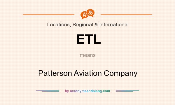 What does ETL mean? It stands for Patterson Aviation Company