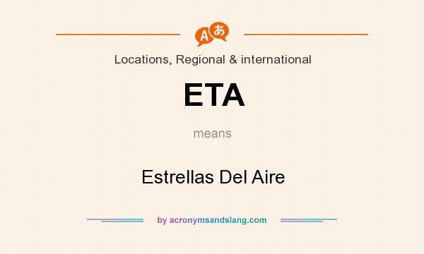 What does ETA mean? It stands for Estrellas Del Aire