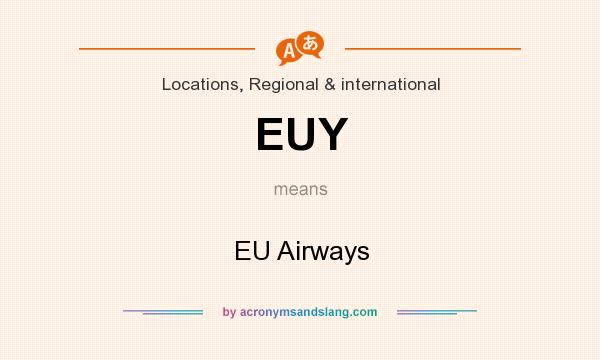 What does EUY mean? It stands for EU Airways