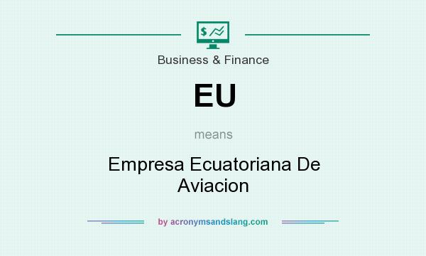 What does EU mean? It stands for Empresa Ecuatoriana De Aviacion