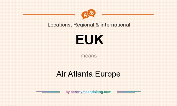 What does EUK mean? It stands for Air Atlanta Europe