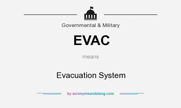 What does EVAC mean? It stands for Evacuation System