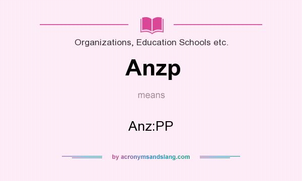 What does Anzp mean? - Definition of Anzp - Anzp stands