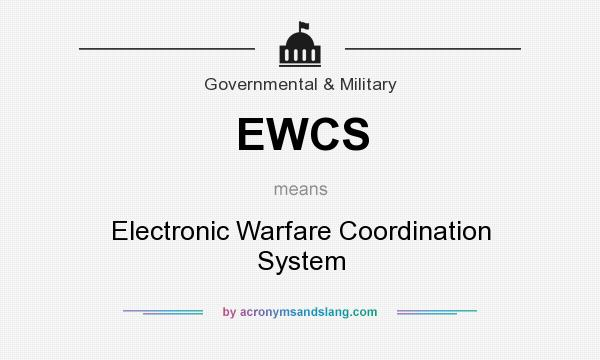 What does EWCS mean? It stands for Electronic Warfare Coordination System