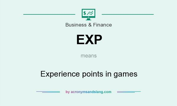What does EXP mean? It stands for Experience points in games