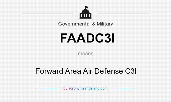 What does FAADC3I mean? It stands for Forward Area Air Defense C3I
