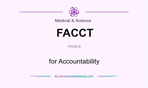 What does FACCT mean? It stands for for Accountability