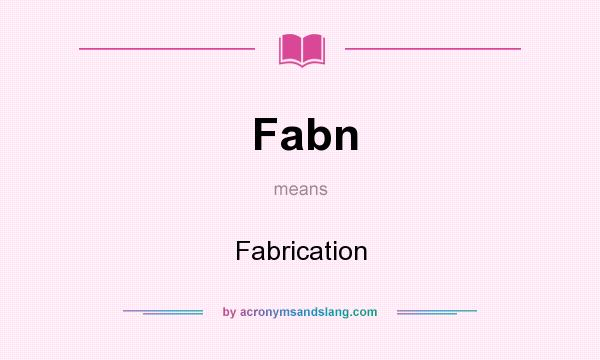What does Fabn mean? It stands for Fabrication