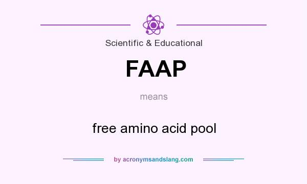 What does FAAP mean? It stands for free amino acid pool