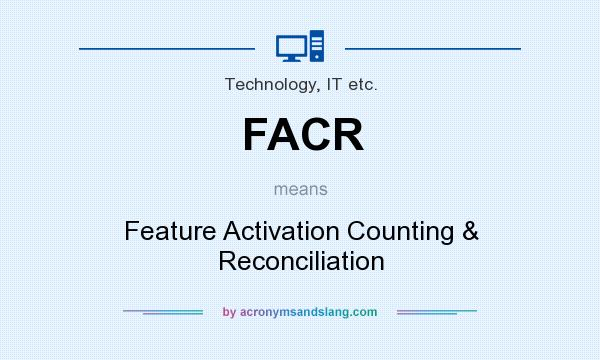 What does FACR mean? It stands for Feature Activation Counting & Reconciliation
