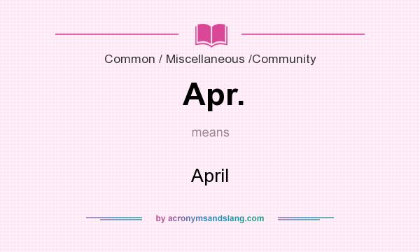 What does Apr. mean? It stands for April