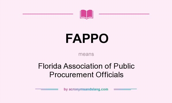 What does FAPPO mean? It stands for Florida Association of Public Procurement Officials