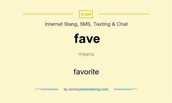 What does fave mean? It stands for favorite