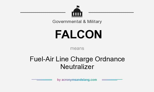 What does FALCON mean? It stands for Fuel-Air Line Charge Ordnance Neutralizer