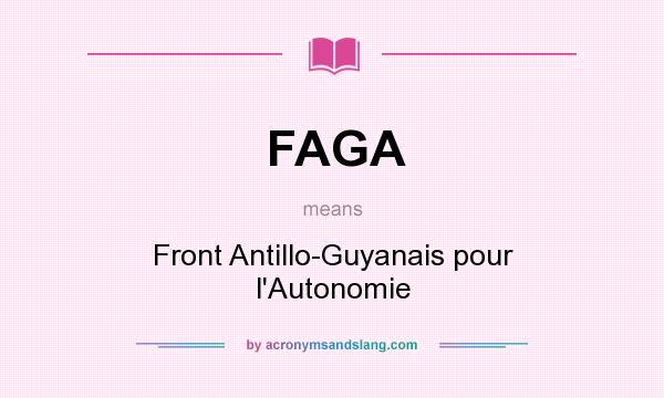 What does FAGA mean? It stands for Front Antillo-Guyanais pour l`Autonomie