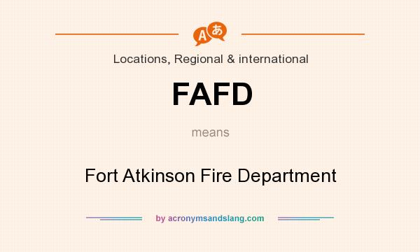 What does FAFD mean? It stands for Fort Atkinson Fire Department