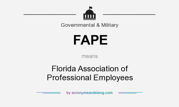 What does FAPE mean? It stands for Florida Association of Professional Employees