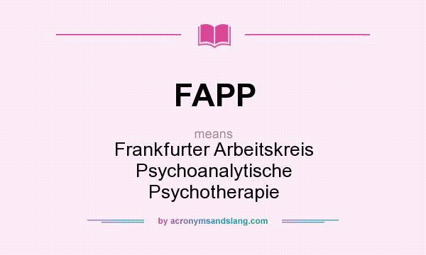 What does FAPP mean? It stands for Frankfurter Arbeitskreis Psychoanalytische Psychotherapie