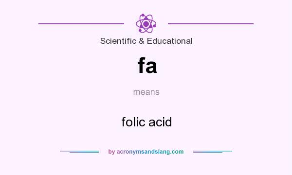 What does fa mean? It stands for folic acid