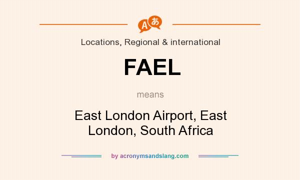What does FAEL mean? It stands for East London Airport, East London, South Africa