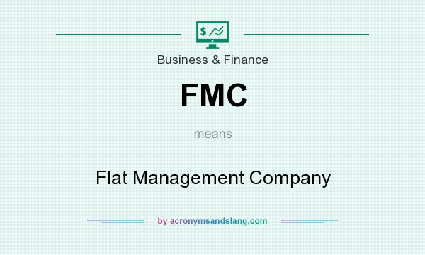 What does FMC mean? It stands for Flat Management Company
