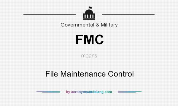 What does FMC mean? It stands for File Maintenance Control