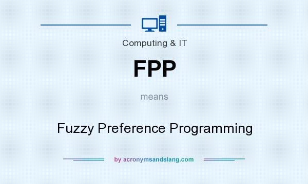 What does FPP mean? It stands for Fuzzy Preference Programming