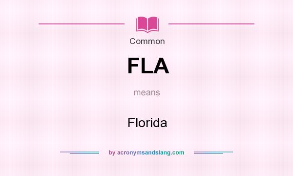 What does FLA mean? It stands for Florida