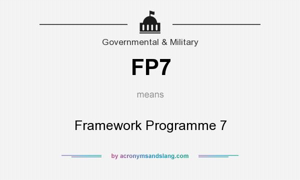 What does FP7 mean? It stands for Framework Programme 7
