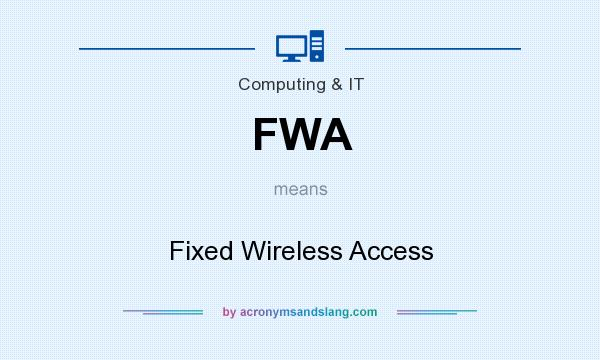 What does FWA mean? It stands for Fixed Wireless Access
