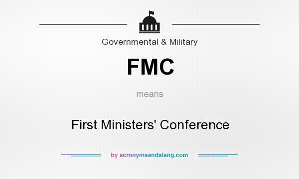 What does FMC mean? It stands for First Ministers` Conference