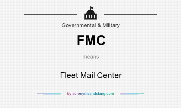 What does FMC mean? It stands for Fleet Mail Center