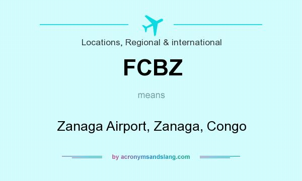 What does FCBZ mean? It stands for Zanaga Airport, Zanaga, Congo