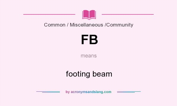 What does FB mean? It stands for footing beam