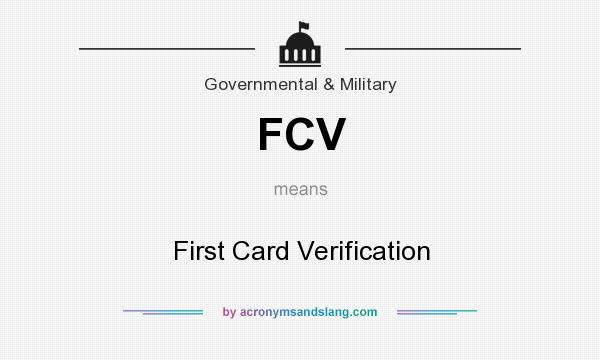 What does FCV mean? It stands for First Card Verification
