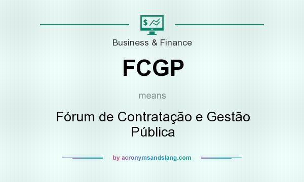 What does FCGP mean? It stands for Fórum de Contratação e Gestão Pública