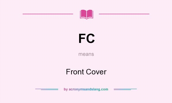 What does FC mean? It stands for Front Cover