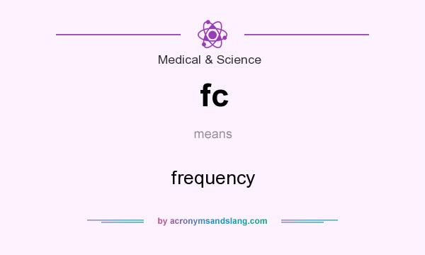 What does fc mean? It stands for frequency