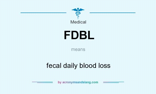 What does FDBL mean? It stands for fecal daily blood loss