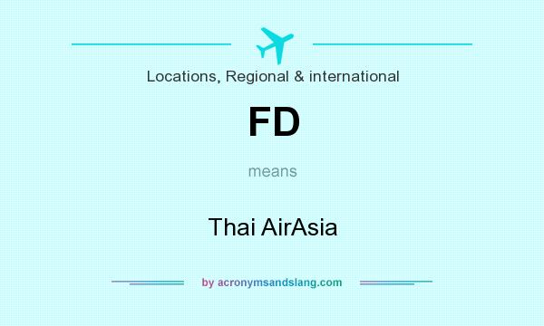 What does FD mean? It stands for Thai AirAsia