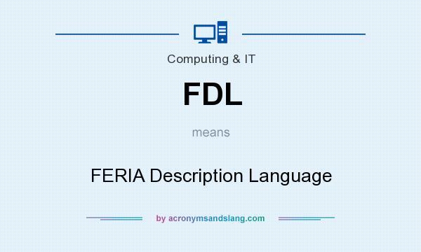 What does FDL mean? It stands for FERIA Description Language