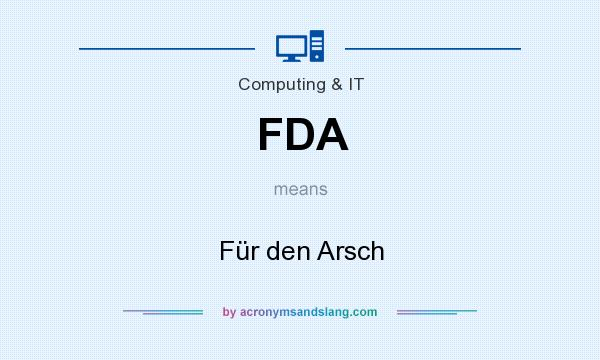 What does FDA mean? It stands for Für den Arsch