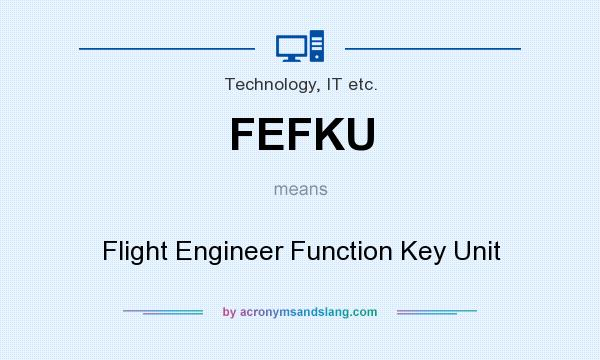 What does FEFKU mean? It stands for Flight Engineer Function Key Unit