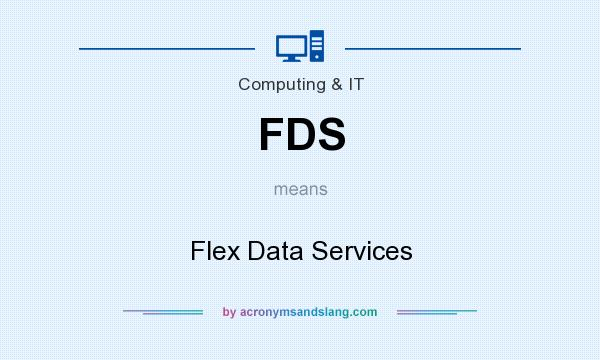 What does FDS mean? It stands for Flex Data Services