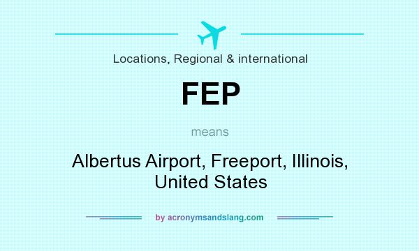 What does FEP mean? It stands for Albertus Airport, Freeport, Illinois, United States