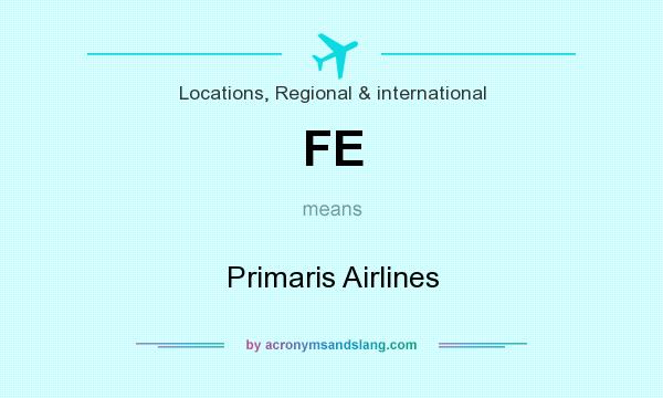 What does FE mean? It stands for Primaris Airlines