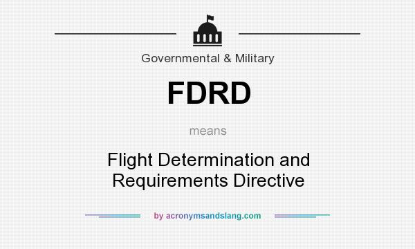 What does FDRD mean? It stands for Flight Determination and Requirements Directive