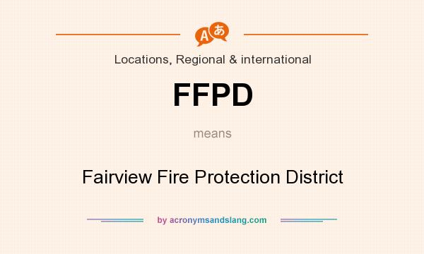 What does FFPD mean? It stands for Fairview Fire Protection District