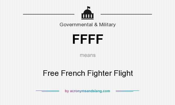 What does FFFF mean? It stands for Free French Fighter Flight
