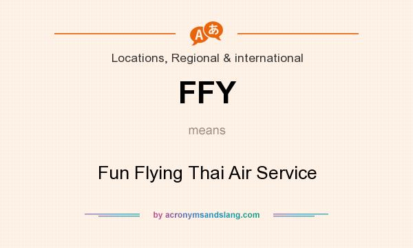 What does FFY mean? It stands for Fun Flying Thai Air Service